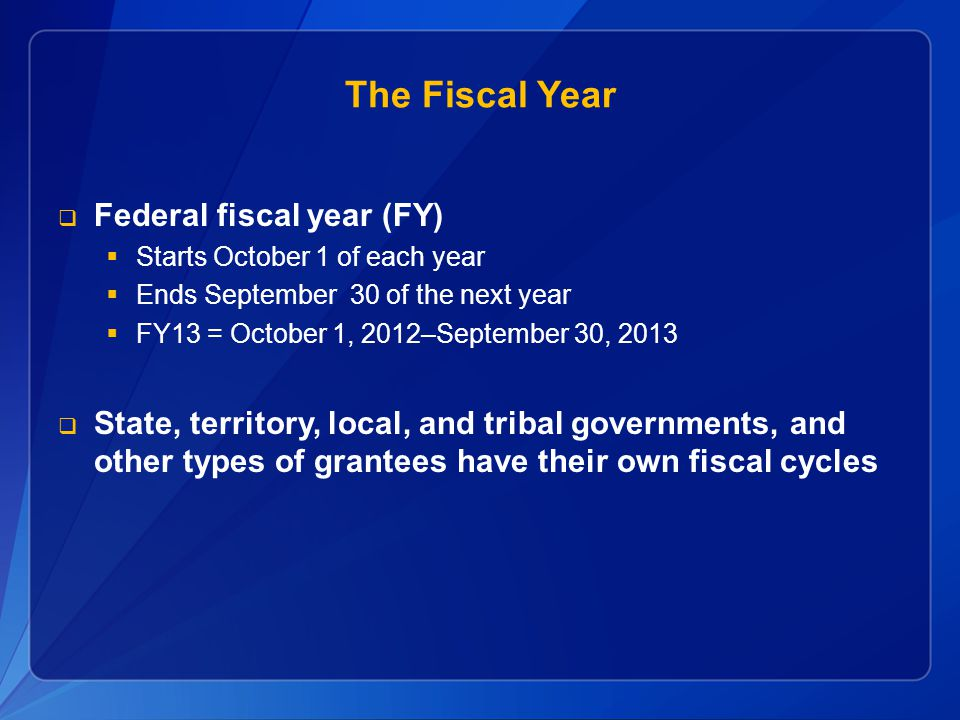 The Fiscal Year Federal fiscal year (FY)