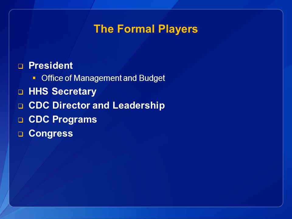 The Formal Players President HHS Secretary CDC Director and Leadership
