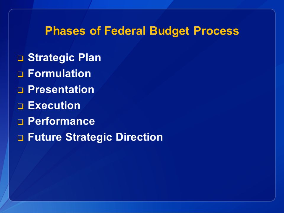 Phases of Federal Budget Process