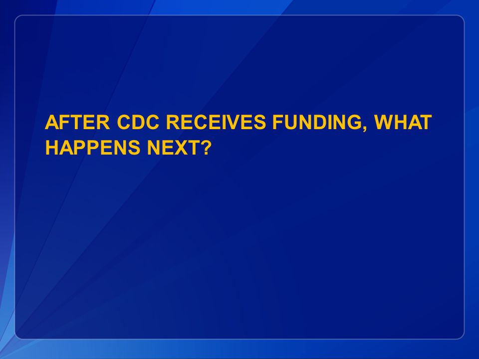 After CDC receives funding, what happens next