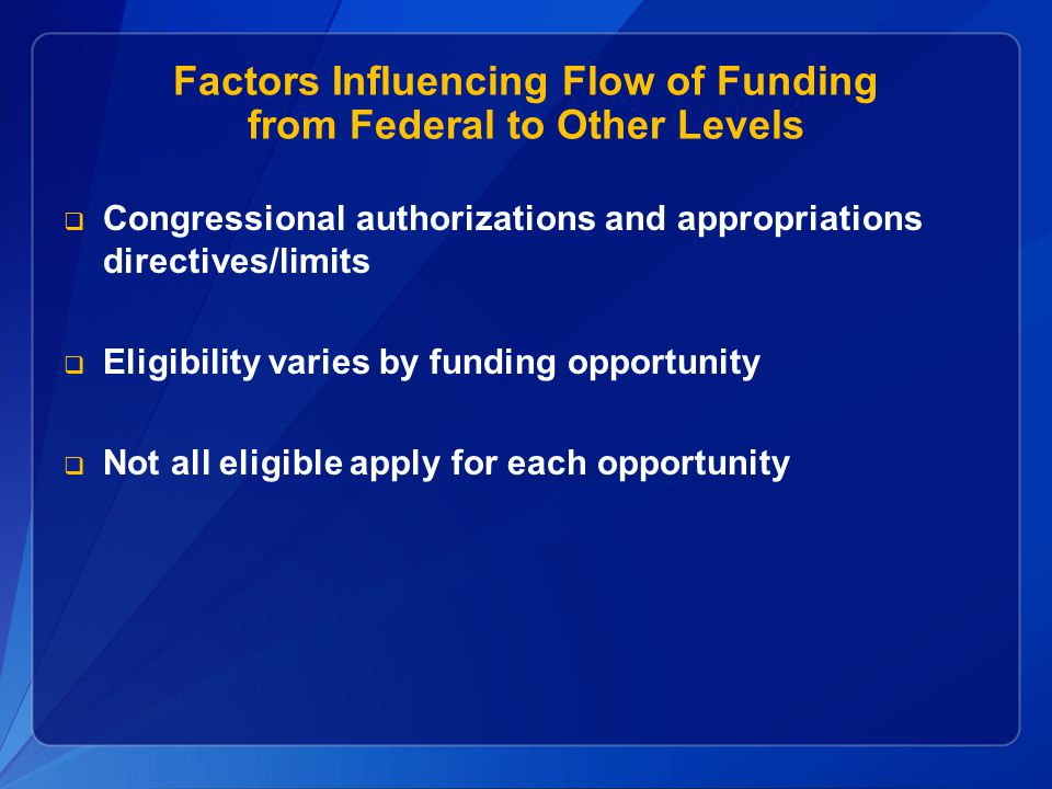 Factors Influencing Flow of Funding from Federal to Other Levels
