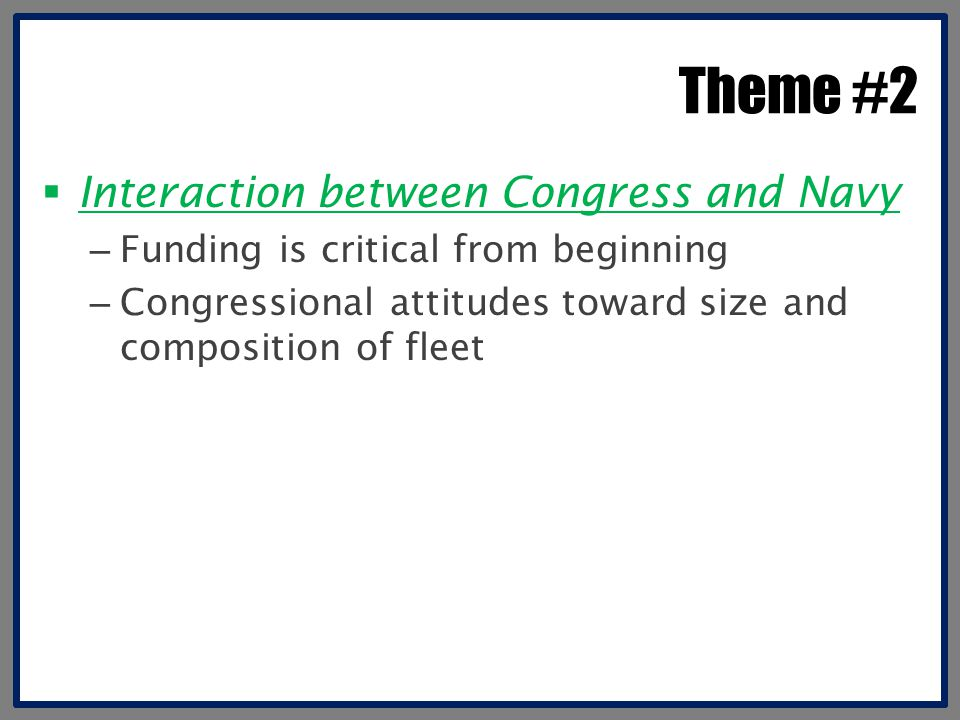 Theme #2 Interaction between Congress and Navy
