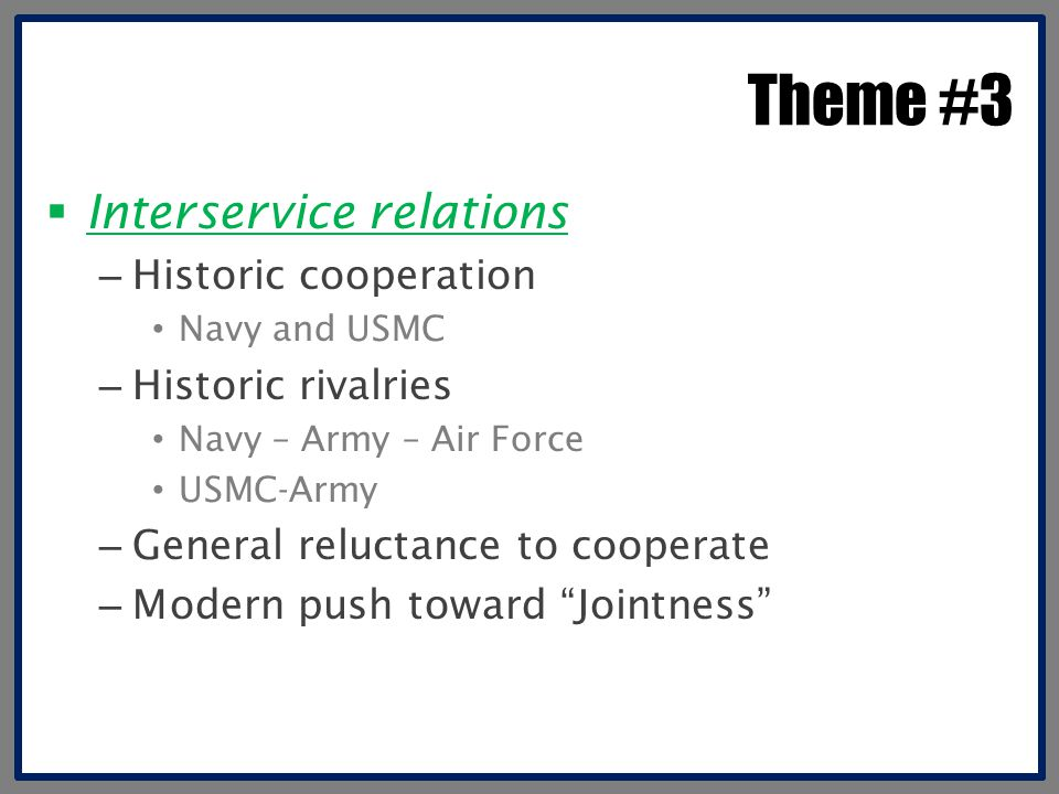Theme #3 Interservice relations Historic cooperation
