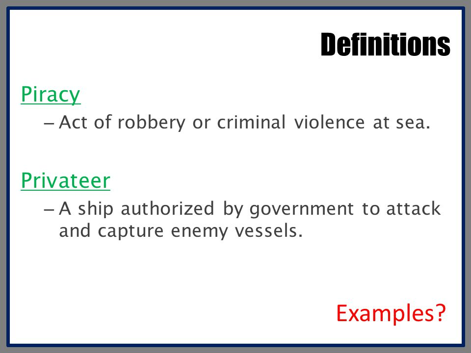 Definitions Examples Piracy Privateer