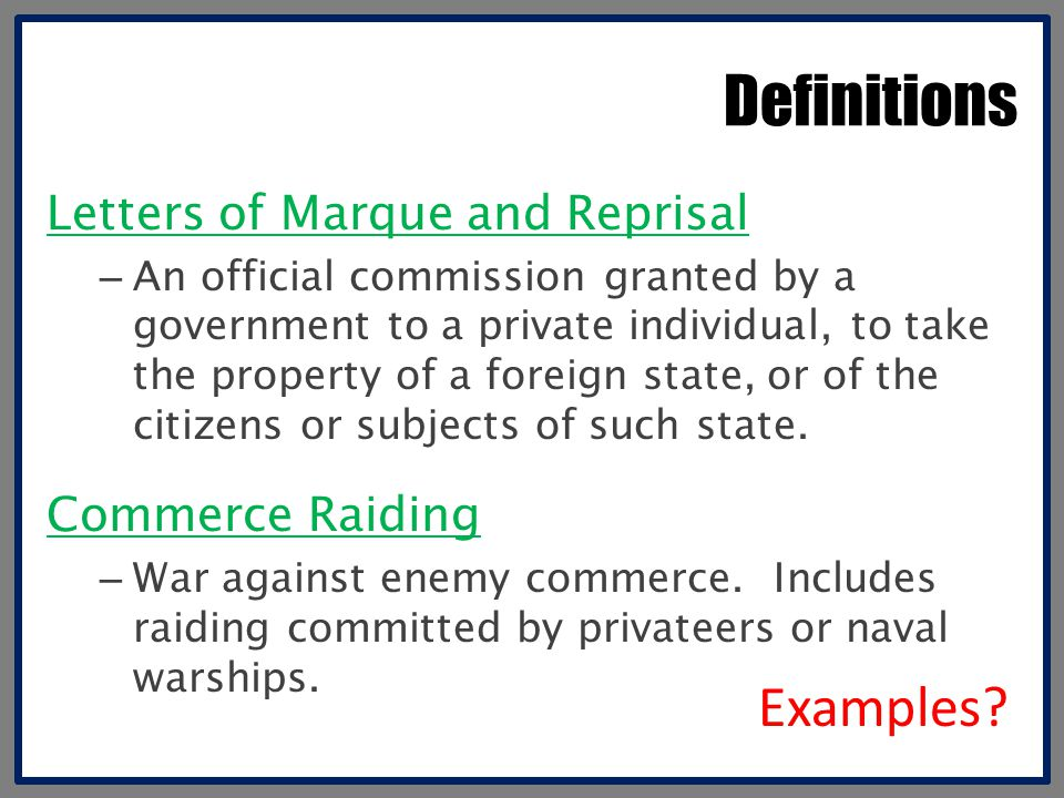 Definitions Examples Letters of Marque and Reprisal Commerce Raiding