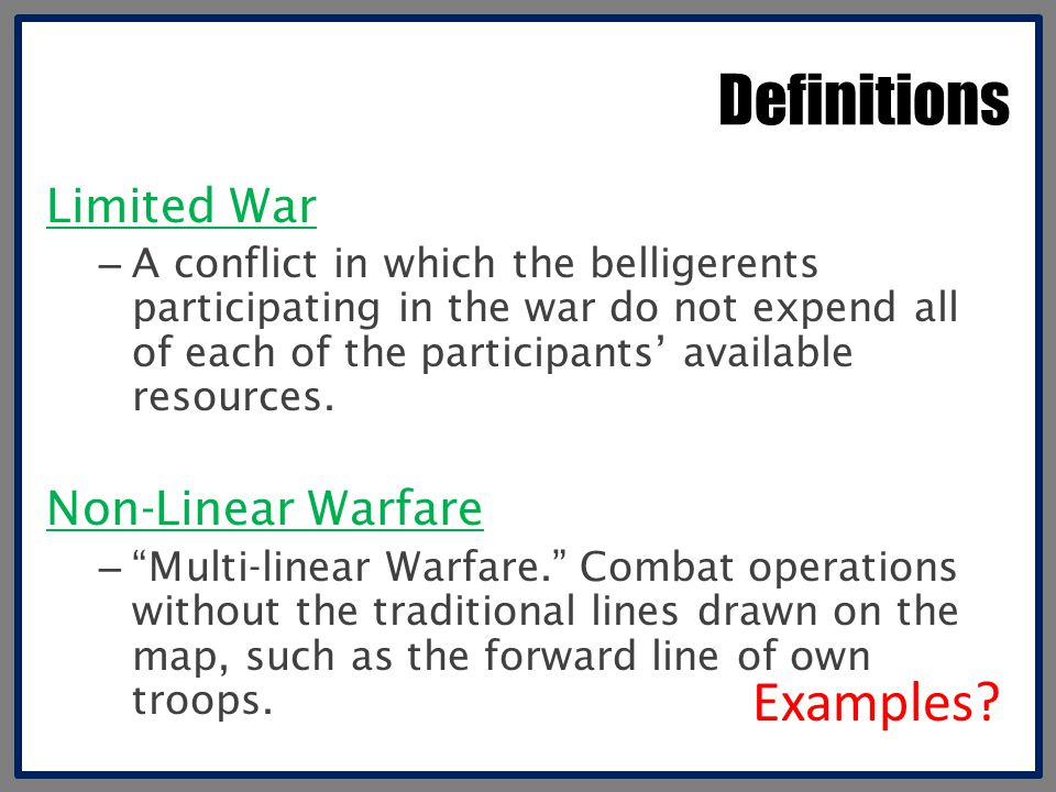 Definitions Examples Limited War Non-Linear Warfare
