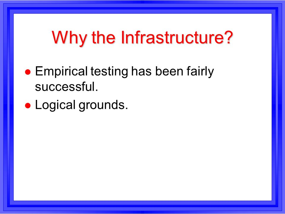 Why the Infrastructure