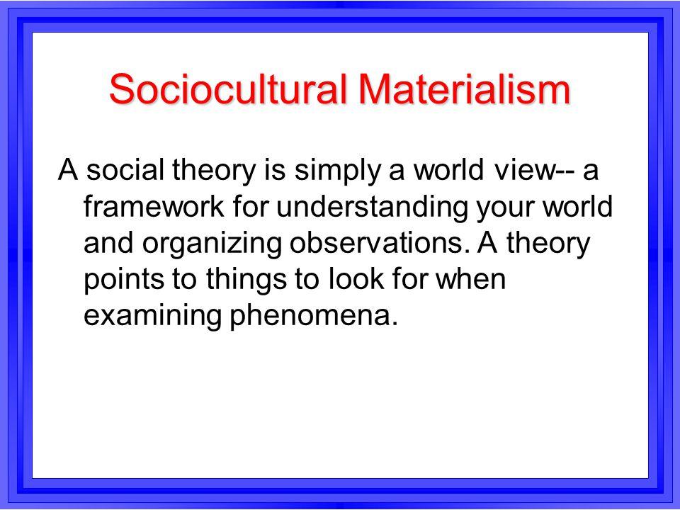 Sociocultural Materialism