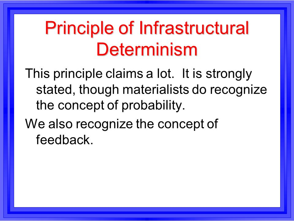 Principle of Infrastructural Determinism