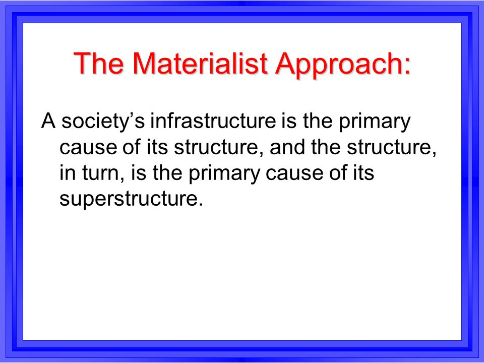 The Materialist Approach: