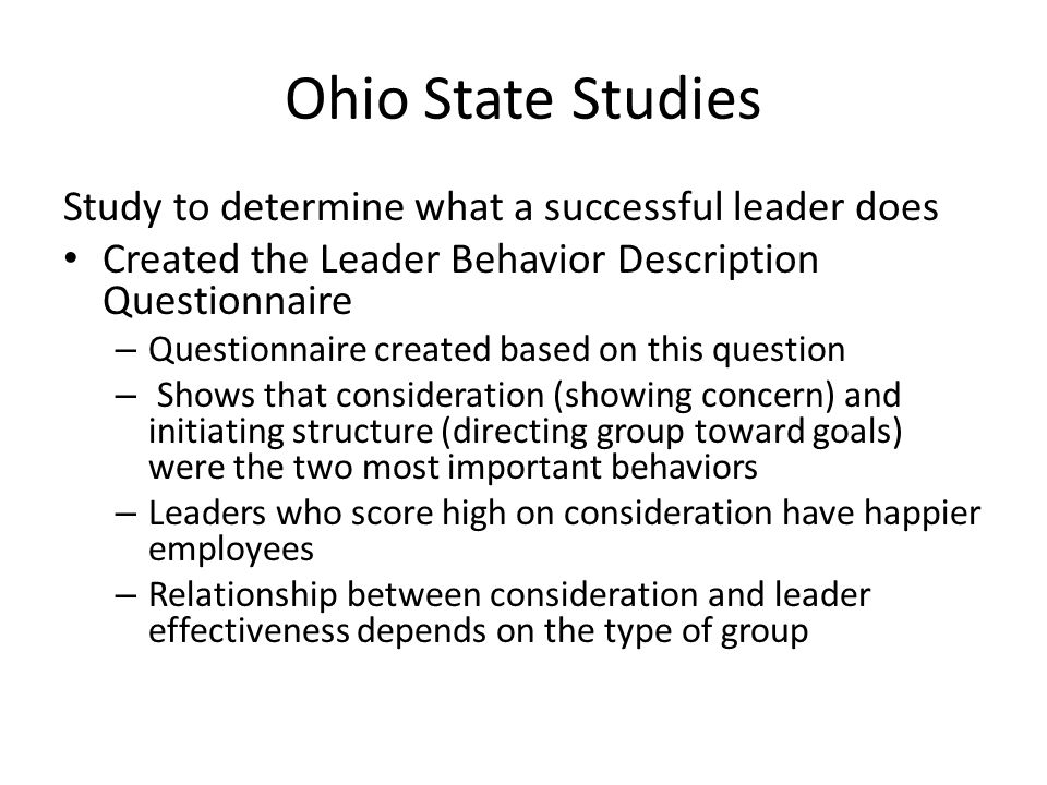 Ohio State Studies Study to determine what a successful leader does