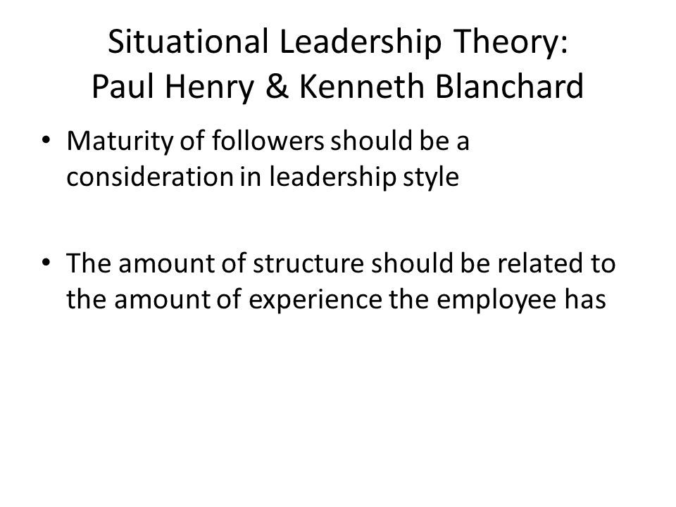 Situational Leadership Theory: Paul Henry & Kenneth Blanchard