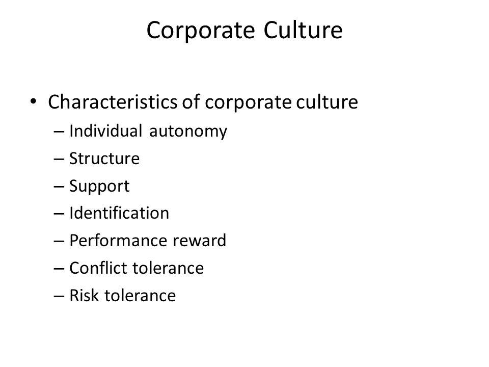 Corporate Culture Characteristics of corporate culture