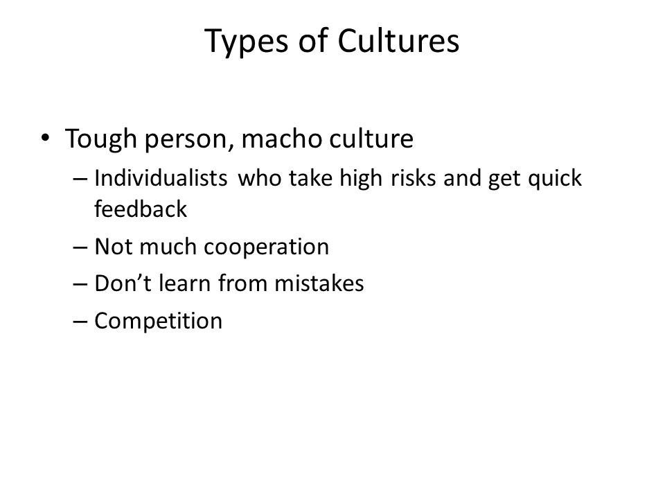 Types of Cultures Tough person, macho culture