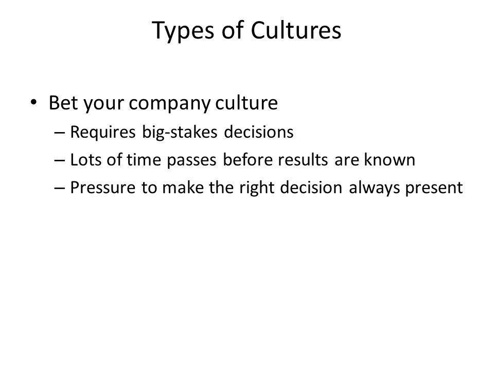 Types of Cultures Bet your company culture