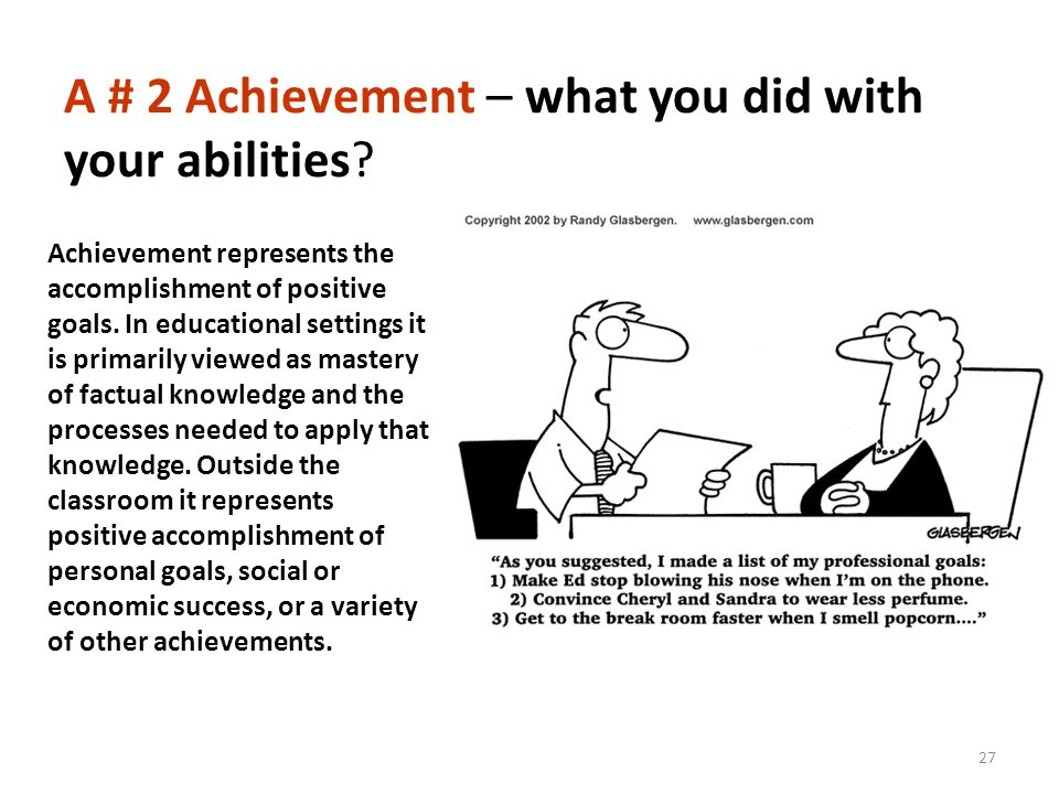 A # 2 Achievement – what you did with your abilities