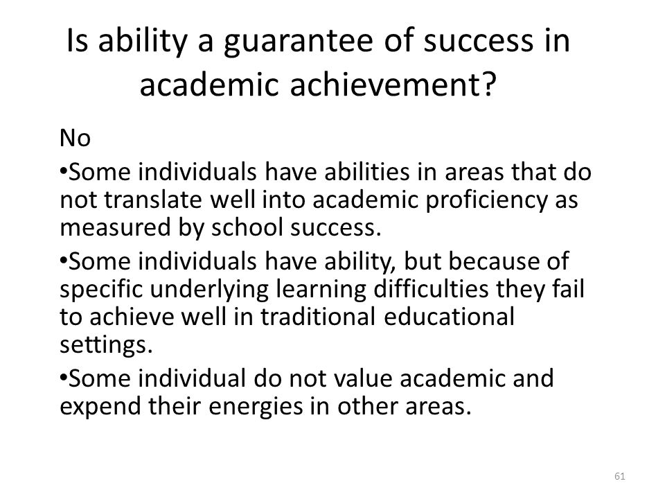 Is ability a guarantee of success in academic achievement