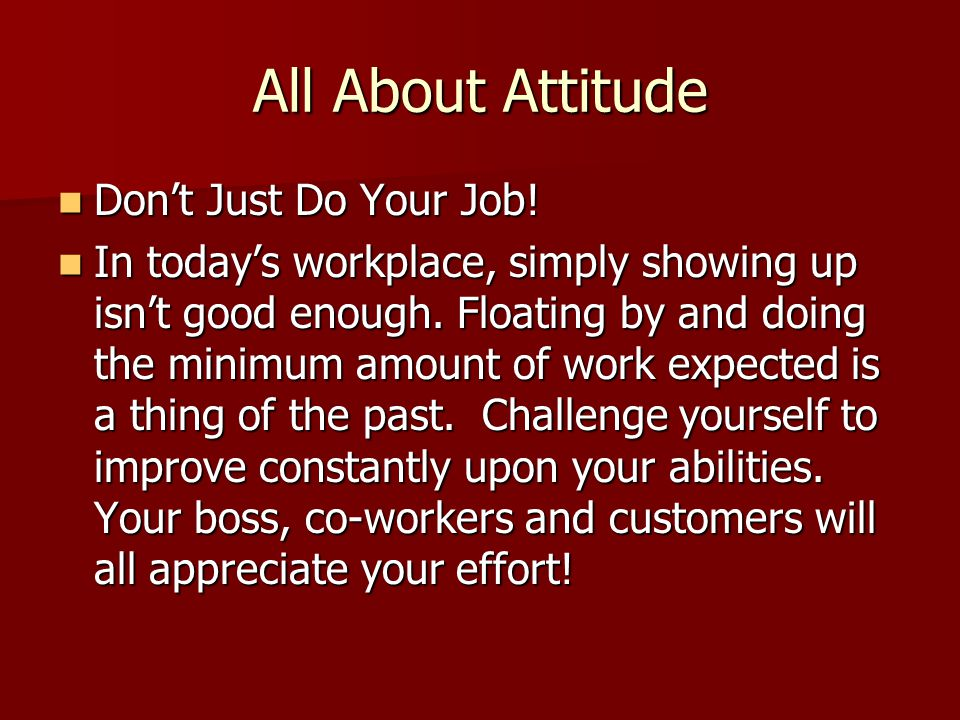 All About Attitude Don't Just Do Your Job!