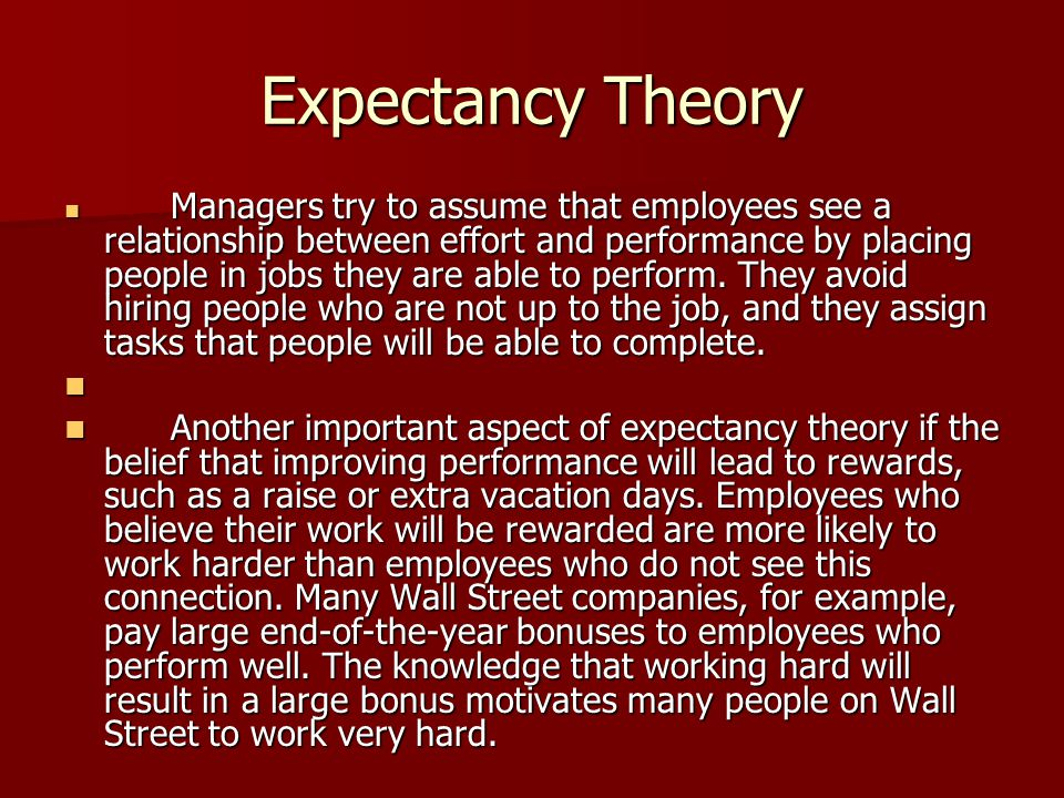 use expectancy and reinforcement theories of motivation to motivate employees perform well in divers Motivation and leadership:reinforcement  the trait approach introduction to public administration  another important theory of motivation is expectancy theory.