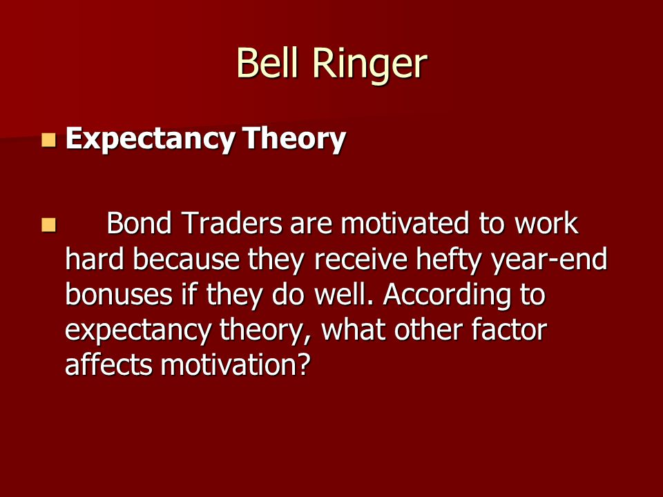 Bell Ringer Expectancy Theory