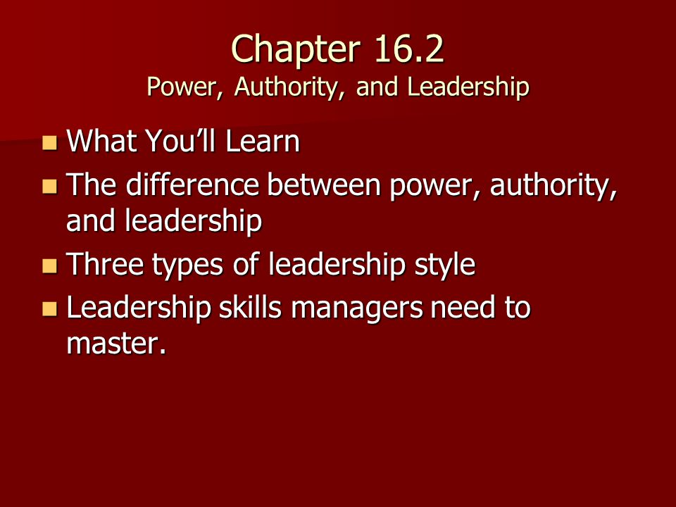 Chapter 16.2 Power, Authority, and Leadership