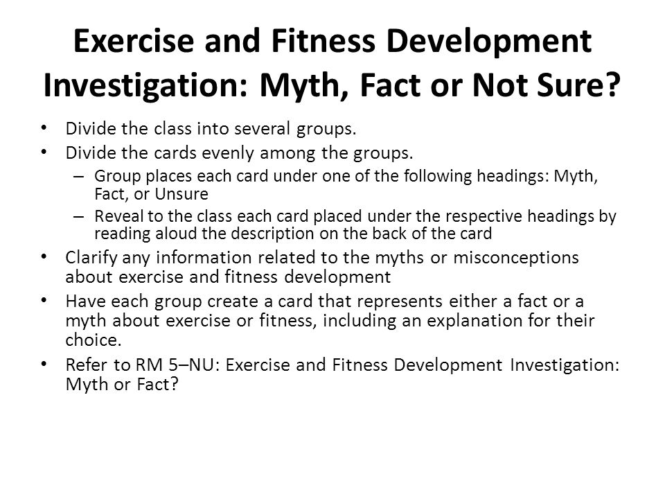 Exercise and Fitness Development Investigation: Myth, Fact or Not Sure