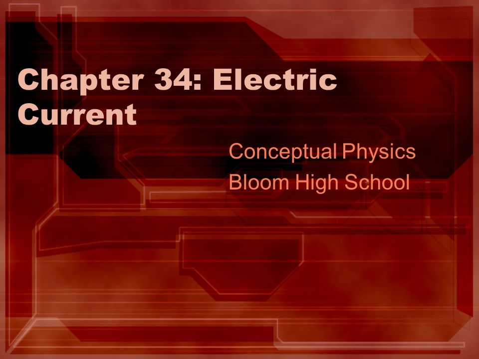 Chapter 34: Electric Current