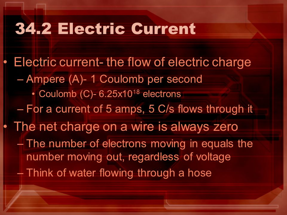 34.2 Electric Current Electric current- the flow of electric charge