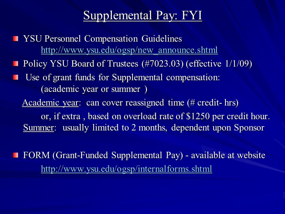 Supplemental Pay: FYI YSU Personnel Compensation Guidelines http://www.ysu.edu/ogsp/new_announce.shtml.