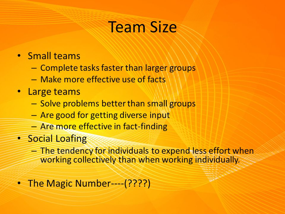Team Size Small teams Large teams Social Loafing