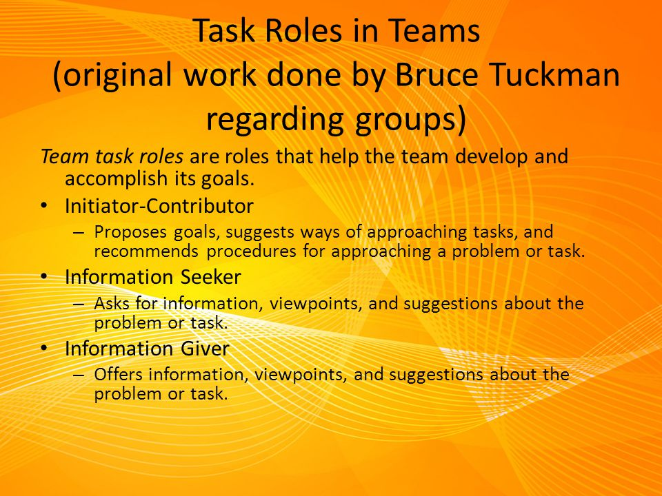 Task Roles in Teams (original work done by Bruce Tuckman regarding groups)