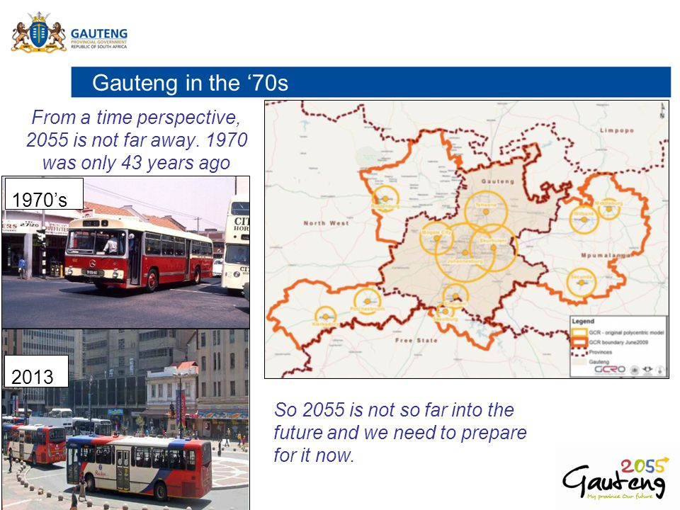Gauteng in the '70s From a time perspective, 2055 is not far away. 1970 was only 43 years ago. 1970's.