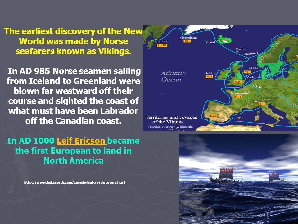 The earliest discovery of the New World was made by Norse seafarers known as Vikings.