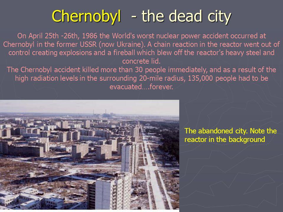 Chernobyl - the dead city