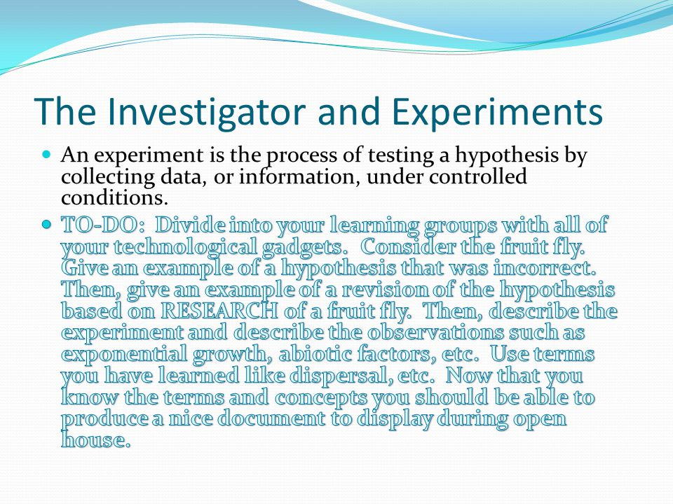 The Investigator and Experiments