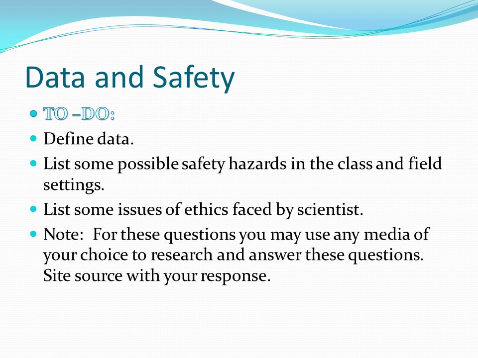 Data and Safety TO –DO: Define data.