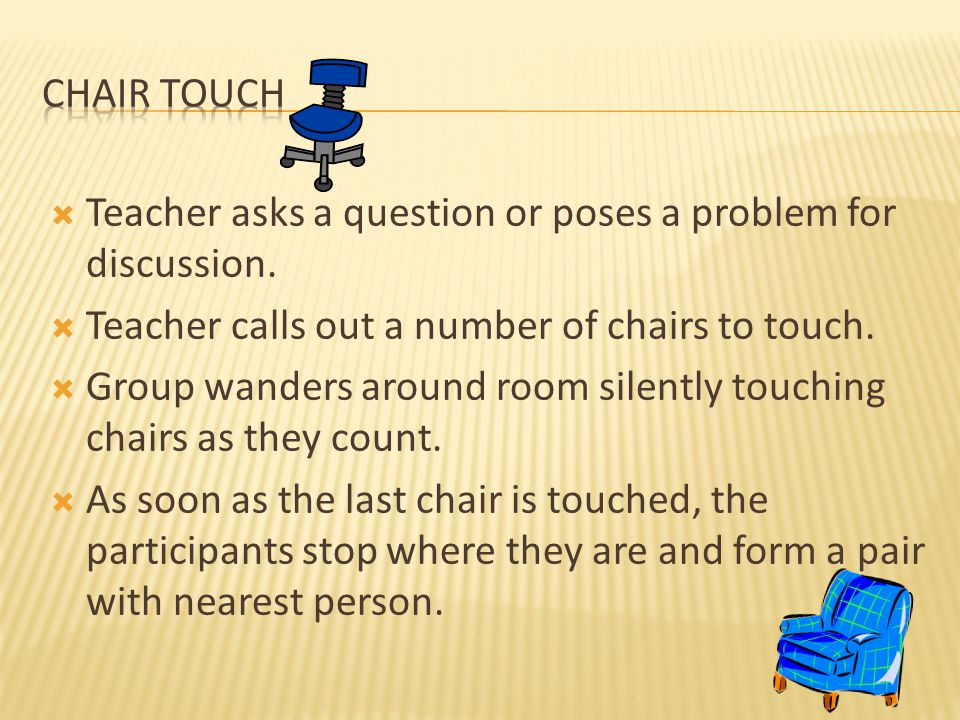 Teacher asks a question or poses a problem for discussion.