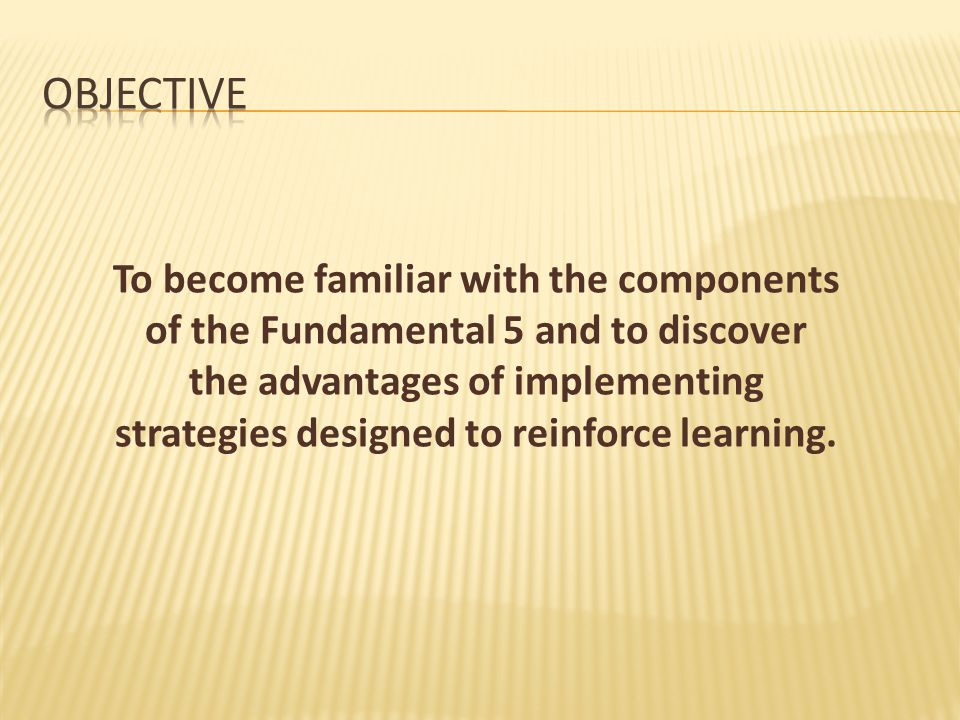 Objective To become familiar with the components
