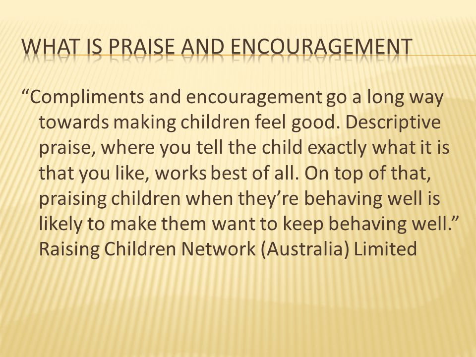 What is Praise and Encouragement