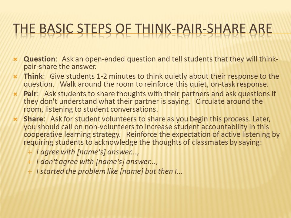 The basic steps of Think-Pair-Share are
