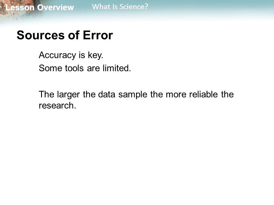 Sources of Error Some tools are limited.
