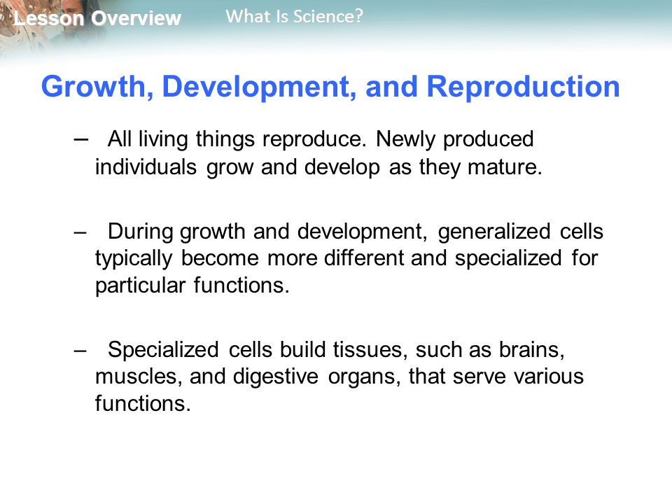 Growth, Development, and Reproduction