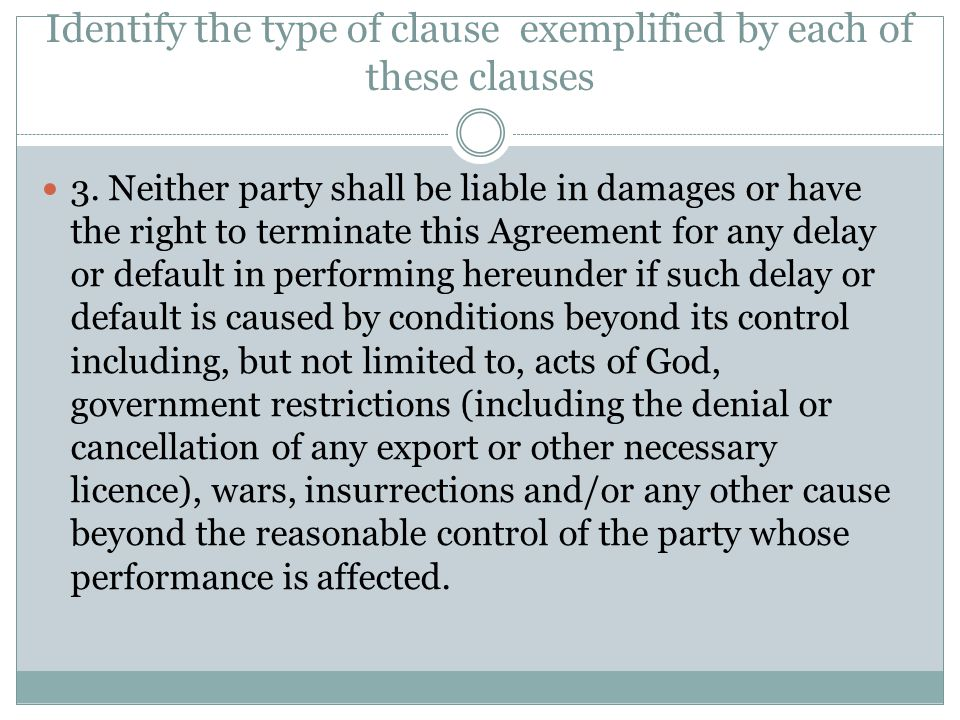 Identify the type of clause exemplified by each of these clauses