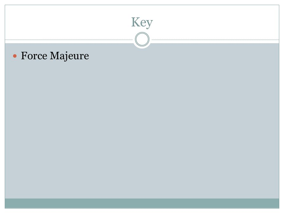 Key Force Majeure