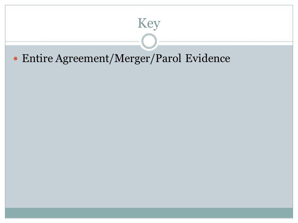 Key Entire Agreement/Merger/Parol Evidence