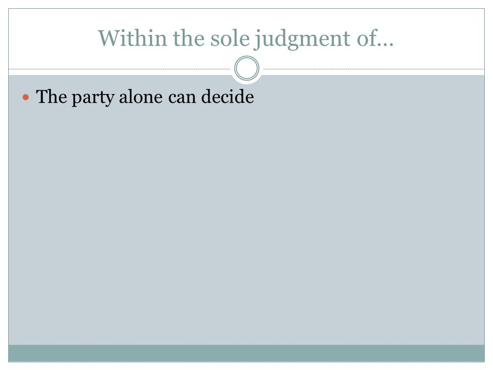 Within the sole judgment of…