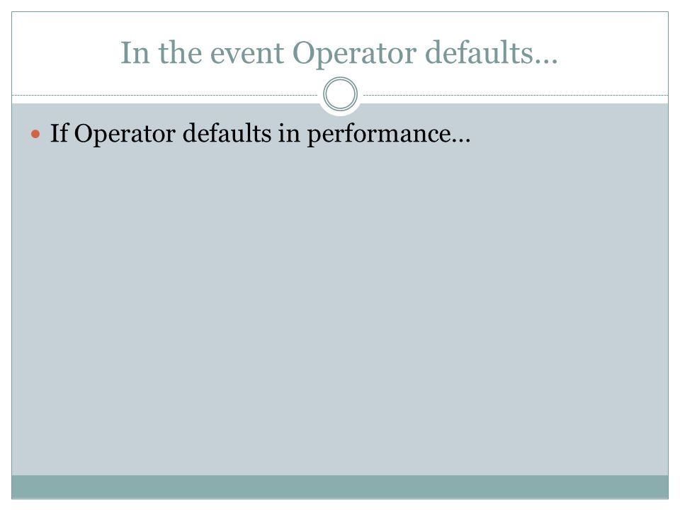 In the event Operator defaults…