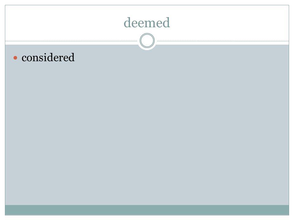 deemed considered