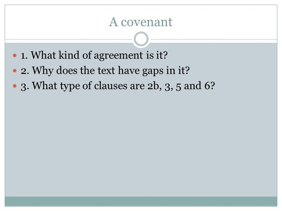 A covenant 1. What kind of agreement is it