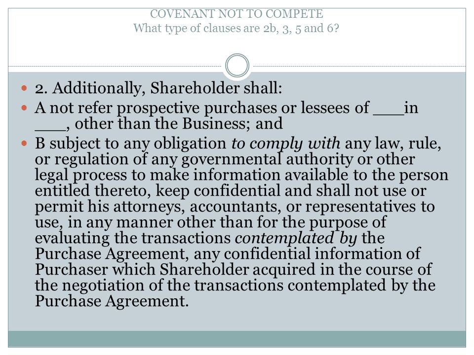 COVENANT NOT TO COMPETE What type of clauses are 2b, 3, 5 and 6